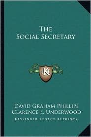 The Social Secretary - David Graham Phillips, Ralph Fletcher Seymour (Illustrator), Clarence E. Underwood (Illustrator)