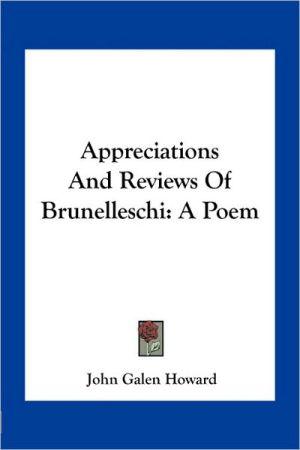 Appreciations And Reviews Of Brunelleschi: A Poem - John Galen Howard