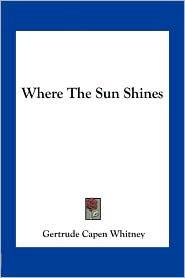 Where The Sun Shines - Gertrude Capen Whitney