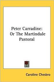 Peter Carradine: Or The Martindale Pastoral - Caroline Chesbro