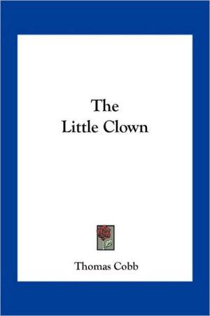 The Little Clown - Thomas Cobb