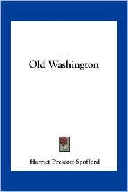 Old Washington - Harriet Prescott Spofford