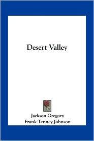 Desert Valley - Jackson Gregory, Frank Tenney Johnson (Illustrator)