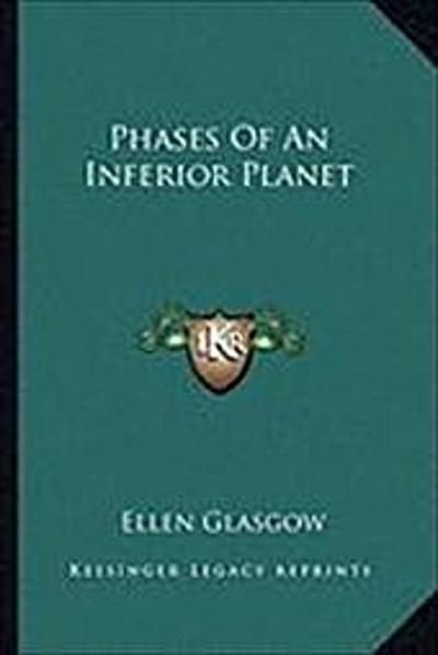 Phases of an Inferior Planet Phases of an Inferior Planet - Ellen Glasgow