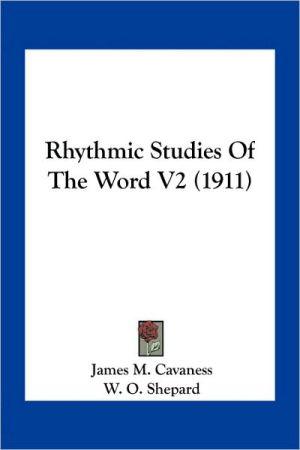 Rhythmic Studies Of The Word V2 (1911) - James M. Cavaness, W.O. Shepard (Introduction)