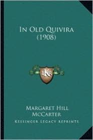 In Old Quivira (1908) in Old Quivira (1908) - Margaret Hill McCarter
