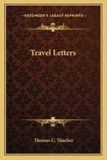 Travel Letters - Thomas C Thacher (author)