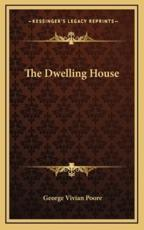 The Dwelling House - George Vivian Poore (author)
