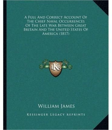 A Full and Correct Account of the Chief Naval Occurrences of the Late War Between Great Britain and the United States of America (1817)
