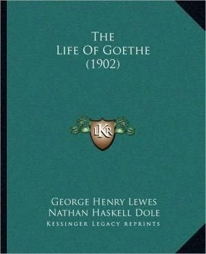 The Life of Goethe (1902) - George Henry Lewes