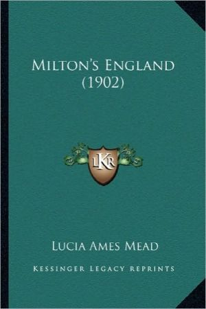 Milton's England (1902) - Lucia Ames Mead