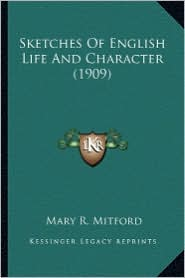 Sketches of English Life and Character (1909) - Mary R. Mitford
