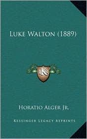 Luke Walton (1889) - Horatio Alger Jr.