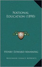National Education (1890) - Henry Edward Manning