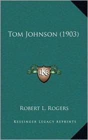 Tom Johnson (1903) - Robert L. Rogers