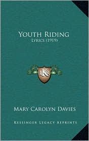 Youth Riding: Lyrics (1919) - Mary Carolyn Davies