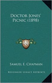 Doctor Jones' Picnic (1898) - Samuel E. Chapman