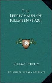 The Leprechaun Of Killmeen (1920) - Seumas O'Kelly