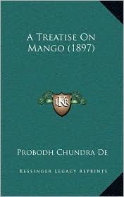 A Treatise On Mango (1897) - Probodh Chundra De