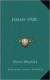 Jeremy (1920) - Hugh Walpole