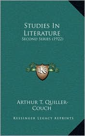 Studies In Literature: Second Series (1922) - Arthur T. Quiller-Couch
