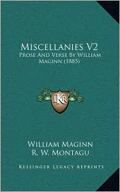 Miscellanies V2: Prose And Verse By William Maginn (1885) - William Maginn, R. W. Montagu (Editor)
