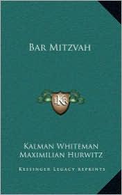 Bar Mitzvah - Kalman Whiteman, Maximilian Hurwitz (Translator)
