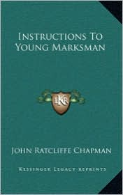 Instructions To Young Marksman - John Ratcliffe Chapman