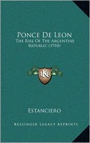 Ponce De Leon: The Rise Of The Argentine Republic (1910) - Estanciero