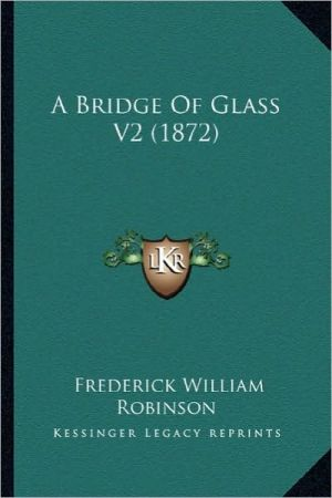 A Bridge Of Glass V2 (1872)
