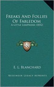Freaks And Follies Of Fabledom: A Little Lempriere (1852) - E. L. Blanchard