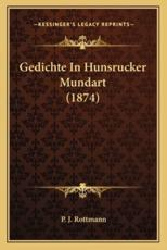 Gedichte in Hunsrucker Mundart (1874) - P J Rottmann