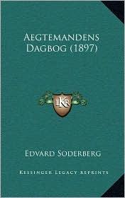 Aegtemandens Dagbog (1897) - Edvard Soderberg