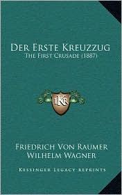 Der Erste Kreuzzug: The First Crusade (1887)