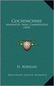 Cochinchine: Annamites, Mois, Cambodgiens (1870) - H. Aurillac