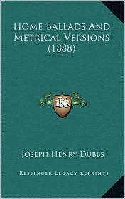 Home Ballads And Metrical Versions (1888) - Joseph Henry Dubbs