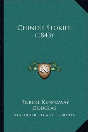 Chinese Stories (1843) - Robert Kennaway Douglas