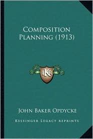 Composition Planning (1913) - John Baker Opdycke