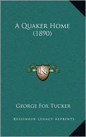 A Quaker Home (1890) - George Fox Tucker