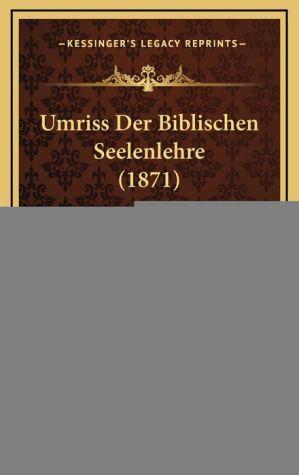 Umriss Der Biblischen Seelenlehre (1871) - J.T. Beck