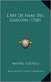 L'Art De Faire Des Garcons (1760) - Michel Coltelli