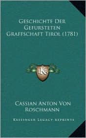 Geschichte Der Gefursteten Graffschaft Tirol (1781)