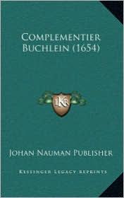 Complementier Buchlein (1654) - Johan Nauman Publisher