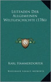 Leitfaden Der Allgemeinen Weltgeschichte (1786)