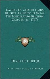 Davidis De Gorter Flora Belgica, Exhibens Plantas Per Foederatum Belgium Crescentes (1767) - David De Gorter