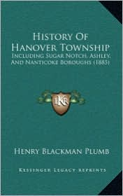 History of Hanover Township: Including Sugar Notch, Ashley, and Nanticoke Boroughs (1885) - Henry Blackman Plumb