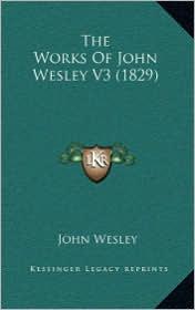 The Works of John Wesley V3 (1829) - John Wesley