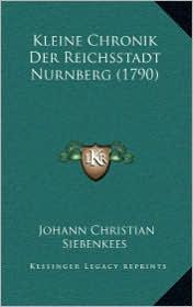 Kleine Chronik Der Reichsstadt Nurnberg (1790)