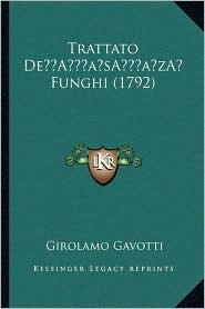 Trattato De Funghi (1792) - Girolamo Gavotti