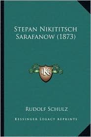 Stepan Nikititsch Sarafanow (1873) - Rudolf Schulz